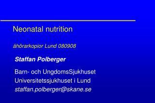 Neonatal nutrition    h rarkopior Lund 080908