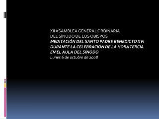 XII ASAMBLEA GENERAL ORDINARIA  DEL SÍNODO DE LOS OBISPOS