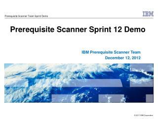 Prerequisite Scanner Sprint 12 Demo