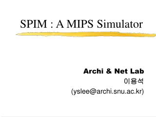 SPIM : A MIPS Simulator