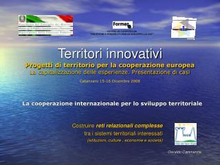 Costruire reti relazionali complesse tra i sistemi territoriali interessati