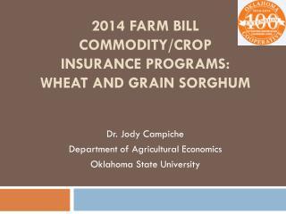 2014 Farm bill COMMODITY/Crop  Insurance programs:  Wheat and Grain Sorghum