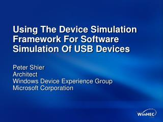 Using The Device Simulation Framework For Software Simulation Of USB Devices