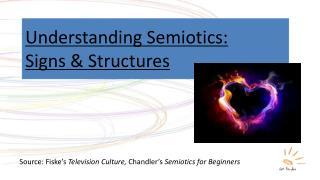Understanding Semiotics:  Signs & Structures