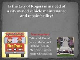 Is  the  City  of Rogers is in need of a city  owned  vehicle maintenance and repair  facility?