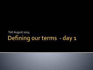 Defining our terms  - day 1
