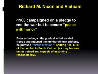 "1968 campaigned on a pledge to end the war but to secure  ""peace with honor"""