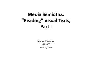 "Media Semiotics: ""Reading"" Visual Texts, Part I"