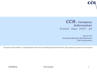 CCR. Company Information