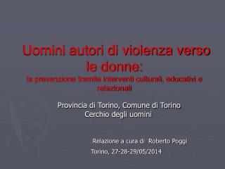 Provincia di Torino, Comune di Torino    Cerchio degli uomini