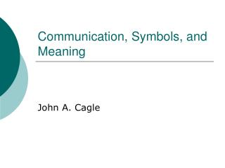 Communication, Symbols, and Meaning