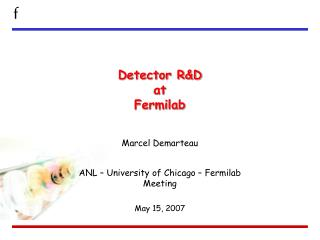 Detector R&D at   Fermilab