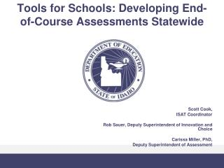 Tools for Schools: Developing End-of-Course Assessments Statewide