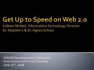 AISGW  Development Conference Better  Development  Through  Technology June 17 th , 2008