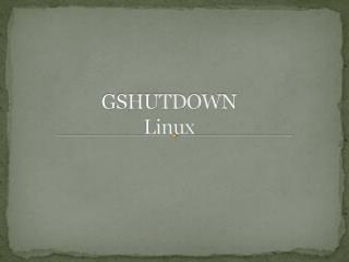 GSHUTDOWN Linux