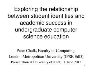 Peter Chalk, Faculty of Computing, London Metropolitan University (IPSE EdD)