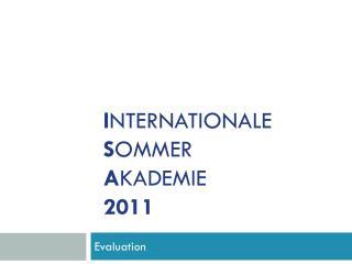 I NTERNATIONALE  S OMMER  A KADEMIE  2011