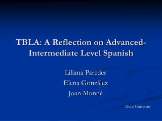 TBLA: A Reflection on Advanced-Intermediate Level Spanish