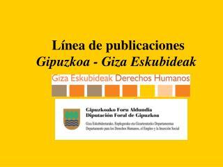Línea de publicaciones Gipuzkoa - Giza Eskubideak