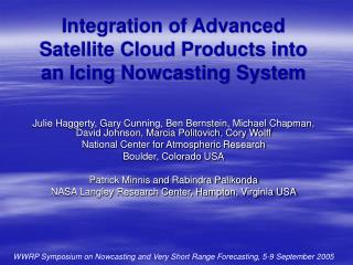 Integration of Advanced Satellite Cloud Products into an Icing Nowcasting System