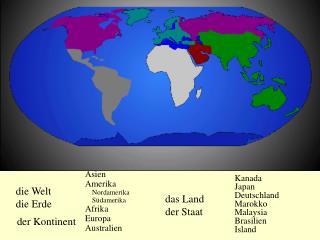 die Welt die Erde