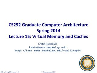 CS252 Graduate Computer Architecture Spring 2014 Lecture 15:  Virtual Memory  and Caches