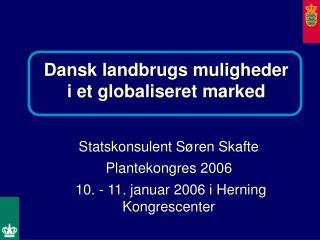 Statskonsulent Søren Skafte Plantekongres 2006  10. - 11. januar 2006 i Herning Kongrescenter