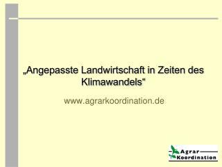"""""""Angepasste Landwirtschaft in Zeiten des Klimawandels"""""""