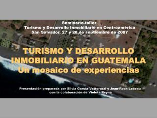 TURISMO Y DESARROLLO INMOBILIARIO EN GUATEMALA Un mosaico de experiencias