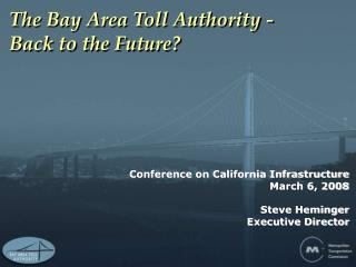 The Bay Area Toll Authority -  Back to the Future