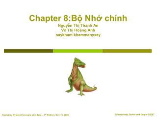 Chapter 8:Bộ Nhớ chính Nguyễn Thị Thanh An Võ Thị Hoàng Anh saykham khammanyxay
