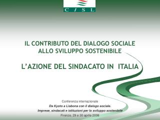 IL CONTRIBUTO DEL DIALOGO SOCIALE ALLO SVILUPPO SOSTENIBILE L�AZIONE DEL SINDACATO IN  ITALIA