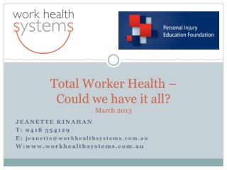 Total Worker Health –  Could we have it all? March 2013