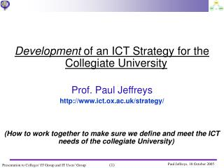 Development  of an ICT Strategy for the Collegiate University Prof. Paul Jeffreys