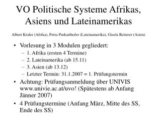 Vorlesung in 3 Modulen gegliedert:  1. Afrika (ersten 4 Termine) 2. Lateinamerika (ab 15.11)