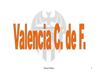 Valencia C. de F.