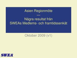 Asien Regionmöte — Några resultat från SWEAs Medlems- och framtidssenkät