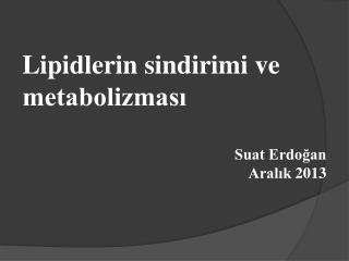 Lipidlerin sindirimi ve metabolizmas?