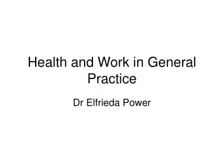 Health and Work in General Practice