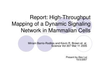 Report: High-Throughput Mapping of a Dynamic Signaling Network in Mammalian Cells