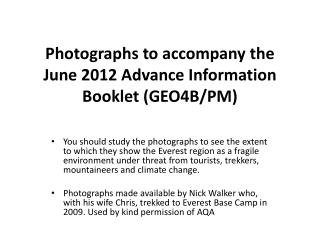 Photographs to accompany the June 2012 Advance Information Booklet (GEO4B/PM)