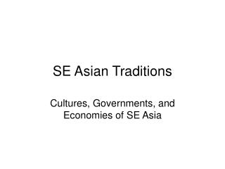 SE Asian Traditions