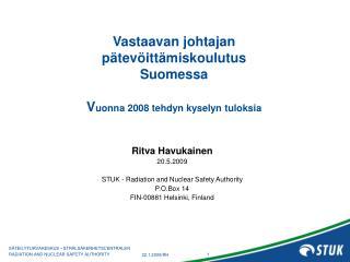 Vastaavan johtajan pätevöittämiskoulutus Suomessa  V uonna 2008 tehdyn kyselyn tuloksia