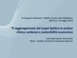 """"""" Il raggiungimento del target lipidico in pratica clinica: evidenze e sostenibilità economica"""