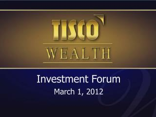 Investment Forum March 1, 2012