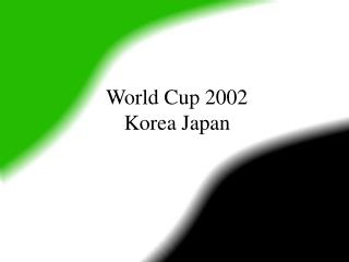 World Cup 2002  Korea Japan