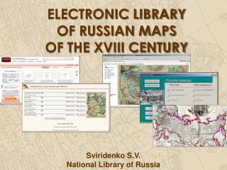 ELECTRONIC LIBRARY  OF RUSSIAN MAPS  OF THE XVIII CENTURY