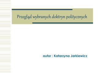 Przegląd wybranych doktryn politycznych