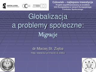 Globalizacja  a problemy spo l eczne: Migracje