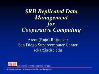 SRB Replicated Data Management  for  Cooperative Computing